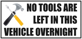 Vehicle Sticker No Tools Are Left In this Vehicle Over Night