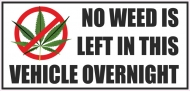 Vehicle Sticker No Weed Is Left In This Vehicle Over Night