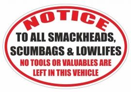 No Tools Smackheads Scumbags Left In Vehicle