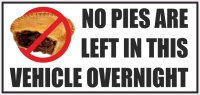 Funny Vehicle Sticker No Pies Are Left In this Vehicle Over Night